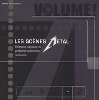Fabien Hein - Volume ! Volume 5 N° 2, 2006 : Les scènes metal - Sciences sociales et pratiques culturelles radicales.
