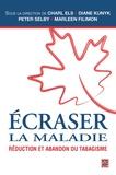 Presses université Laval - Ecraser la maladie : réduction et abandon du tabagisme.