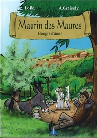 Axel Graisely - Maurin des Maures  : Bougre d'âne.