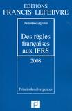 PriceWaterhouseCoopers et Claude Lopater - Des règles françaises aux IFRS - Principales divergences.