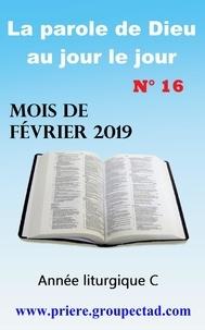 Priere.Groupectad.Com Priere.Groupectad.Com et Editions Ctad - La parole de Dieu au jour le jour (Mois de Février 2019).