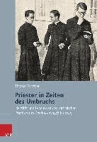 Priester in Zeiten des Umbruchs - Identität und Lebenswelt des katholischen Pfarrklerus in Oberbayern 1918 bis 1945.