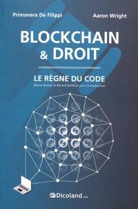 Primavera De Filippi et Aaron Wright - Blockchain & droit - Le règne du code.