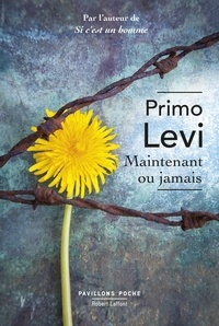 Primo Levi - Maintenant ou jamais.