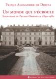 Prince Alexandre de Dohna - Un monde qui s'écroule - Souvenirs de Prusse-Orientale 1899-1980.