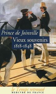Vieux souvenirs- 1818-1848 -  Prince de Joinville |