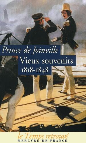 Prince de Joinville - Vieux souvenirs - 1818-1848.