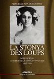 Princesse Ara Ouroussov - La Stonya des Loups - Mon journal au coeur de la Révolution russe 1917-1920.