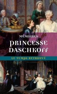Princesse Daschkoff et Pascal Pontremoli - Mémoires de la princesse Daschkoff, dame d'honneur de Catherine II, impératrice de toutes les Russies.