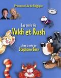 Princesse Léa de Belgique et Vincent Wauthier - Les amis de Valdi & Rush. 1 CD audio