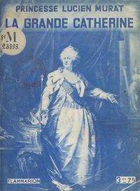 Princesse Lucien Murat et Louis Réau - La grande Catherine.
