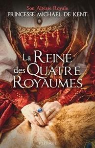 Princesse Michael de Kent - La reine des quatre royaumes.