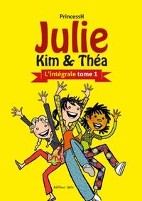 PrincessH - Julie, Kim et Théa - L'intégrale Tome 1.