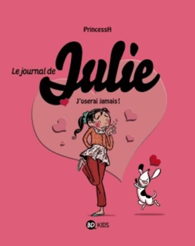 Le journal de Julie Tome 3 J'oserai jamais !