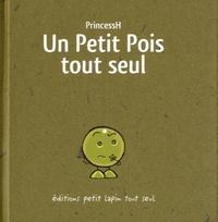 PrincessH - Un Petit Pois tout seul.
