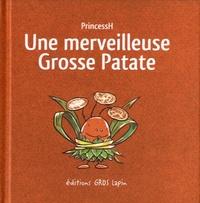 PrincessH - Une merveilleuse Grosse Patate.