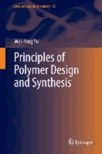 Principles of Polymer Design and Synthesis.