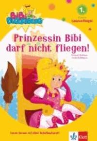 Prinzessin Bibi darf nicht fliegen! - 1. Klasse (Leseanfänger).