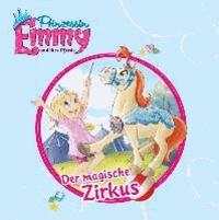 Prinzessin Emmy und ihre Pferde - Der magische Zirkus.