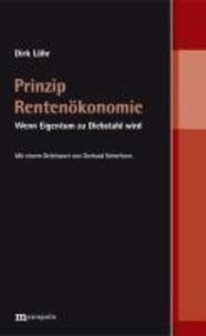 Prinzip Rentenökonomie - Wenn Eigentum zu Diebstahl wird.