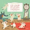 Prisca Le Tandé - Le loup et les sept chevreaux.