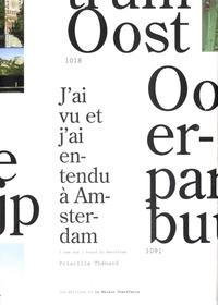 Priscilia Thenard - J'ai vu et j'ai entendu à Amsterdam - Edition français-anglais.