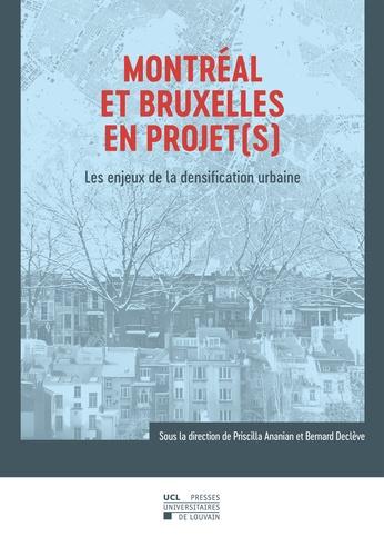 Montréal et Bruxelles en projet(s). Les enjeux de la densification urbaine