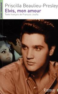 Priscilla Beaulieu-Presley - Elvis, mon amour.