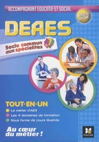 Priscilla Benchimol et Lisa Besson - DEAES Diplôme d'état d'accompagnant éducatif et social - Tout-en-un domaines de formation 1 à 4.