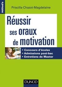 Priscilla Chazot-Magdelaine - Réussir ses oraux de motivation - Concours d'écoles, Admissions post-bac, Entretiens de Master.