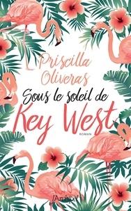 Priscilla Oliveras - Sous le soleil de Key West.