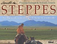 Priscilla Telmon et Sylvain Tesson - Carnets de steppes - A cheval à travers l'Asie centrale.