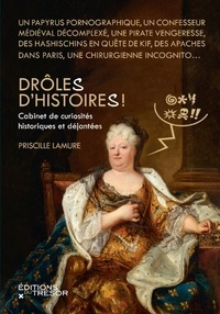 Priscille Lamure - Drôle(s) d'histoire(s) ! - Cabinet de curiosités historiques et déjantées.