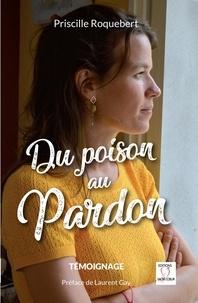 Priscille Roquebert - Du poison au Pardon.