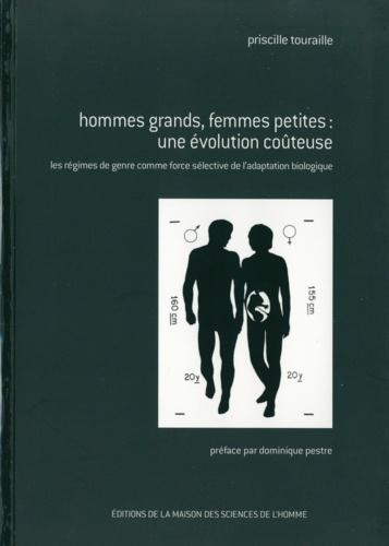 Priscille Touraille - Hommes grands, femmes petites : une évolution coûteuse - Les régimes de genre comme force sélective de l'adaptation biologique.