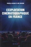 Priscillia Gessati et Joël Chapron - L'exploitation cinématographique en France.