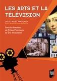 Priska Morrissey et Eric Thouvenel - Les arts et la télévision - Discours et pratiques.