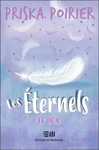 Priska Poirier - Les Eternels  : Le don.