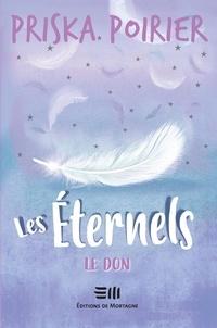 Priska Poirier - Les Éternels - Le don.