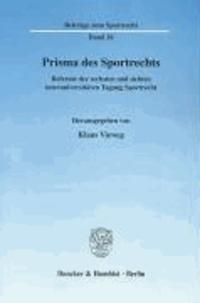 Prisma des Sportrechts - Referate der sechsten und siebten interuniversitären Tagung Sportrecht.