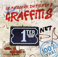 Prisma (éditions) - Le meilleur du pire des graffitis.