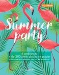 Prisma (éditions) - Summer party - 6 ambiances, + de 300 petits plaisirs en papier à découper et customiser pour un été tendance !.