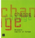 Prisme éditions - Change - Brussels Capital of Europe.
