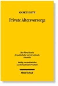 Private Altersvorsorge: Betriebsrentenrecht und individuelle Vorsorge - Eine Gesamtschau des Betriebsrentenrechts und des Rechts der individuellen Vorsorge.