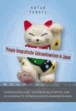 Private fotografische Gebrauchsweisen in Japan - Forschungslage, historische Etappen und ausgewählte Verwendungszusammenhänge.
