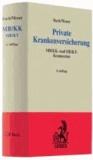 Private Krankenversicherung - MB/KK- und MB/KT-Kommentar, Rechtsstand:1. Dezember 2008.