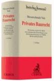 Privates Baurecht - Kommentar zu §§ 631 ff. BGB samt Kurzkommentierung zur VOB/B.
