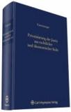 Privatisierung der Justiz aus rechtlicher und ökonomischer Sicht.