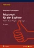 Privatrecht für den Bachelor - Multiple-choice-Aufgaben mit Lösungen.