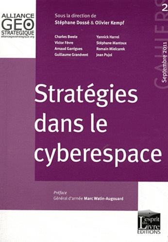 Olivier Kempf et Stéphane Dossé - Cahiers de l'alliance géostratégique N° 2, Septembre 2011 : Stratégies dans le cyberespace.